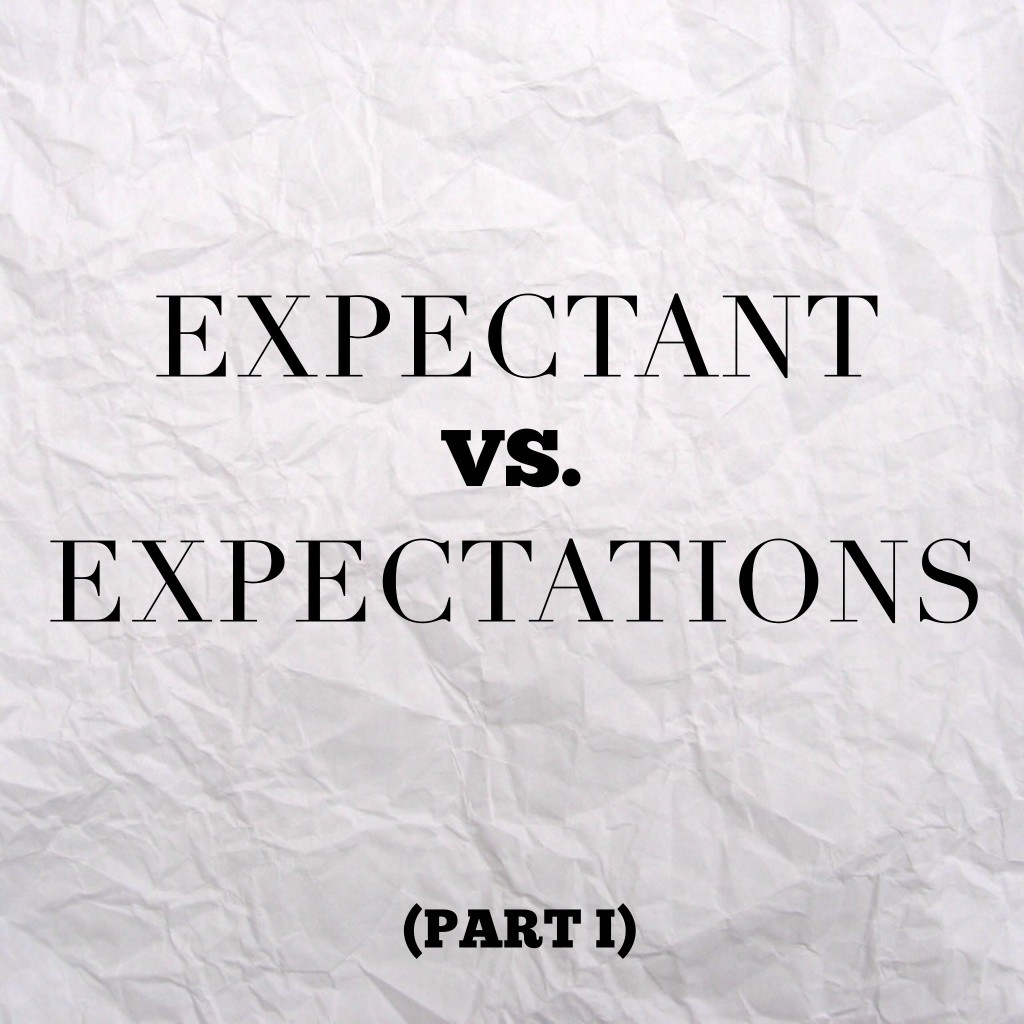 expectant vs expectations part 1